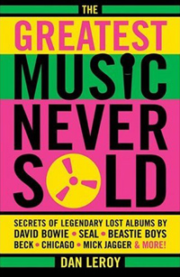 The Greatest Music Never Sold by Dan Leroy Murfet